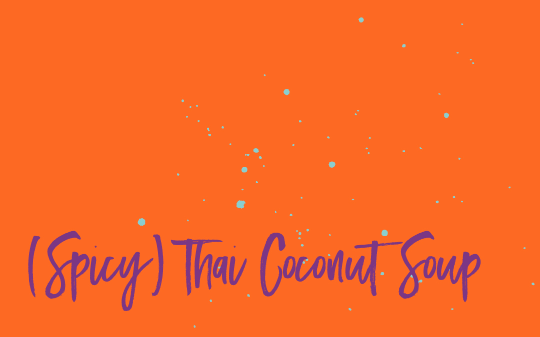 Vegan staples: Thai coconut soup
