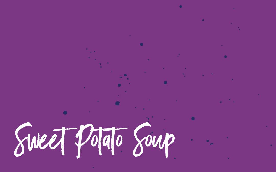Vegan staples: Sweet potato soup