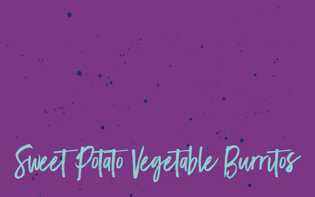 Vegan staples: Sweet potato veggie burritos