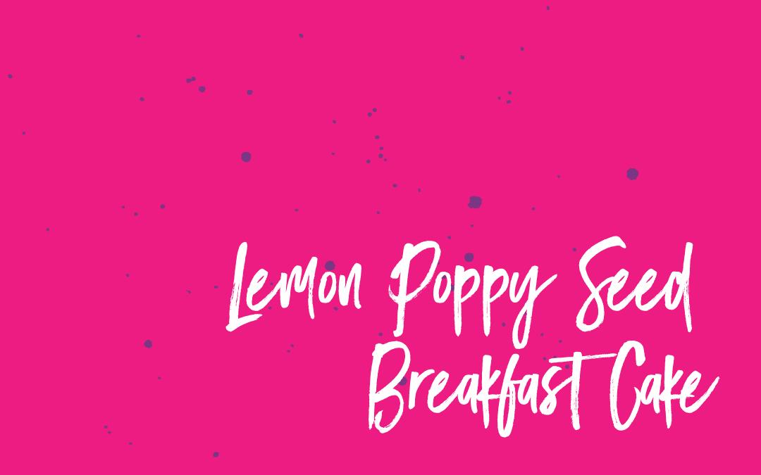 Vegan Staples: Lemon Poppy Seed Breakfast Cake