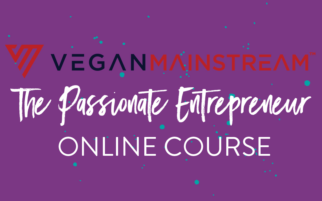 The course I wish every aspiring vegan business owner would take (and you can!)