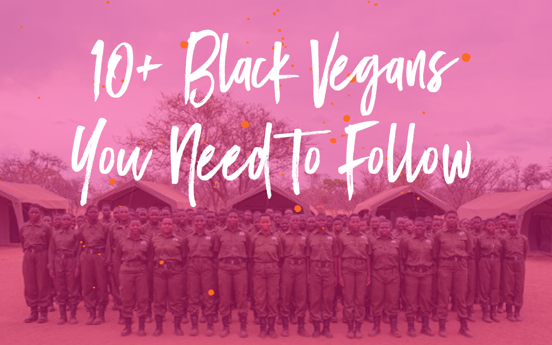 10+ Black Vegans You Need to Follow