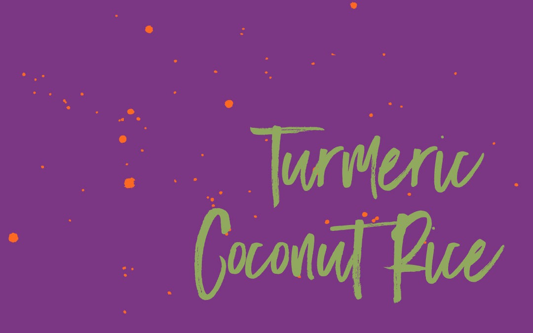 Vegan Staples: Turmeric Coconut Rice
