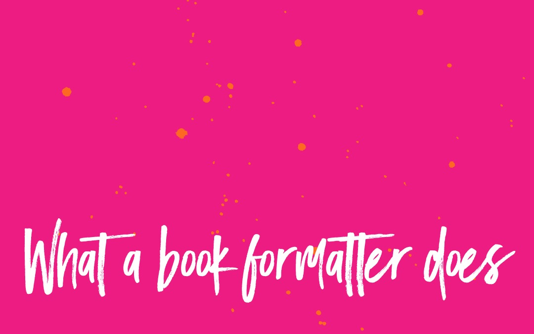 3 Things a Book Formatter Does