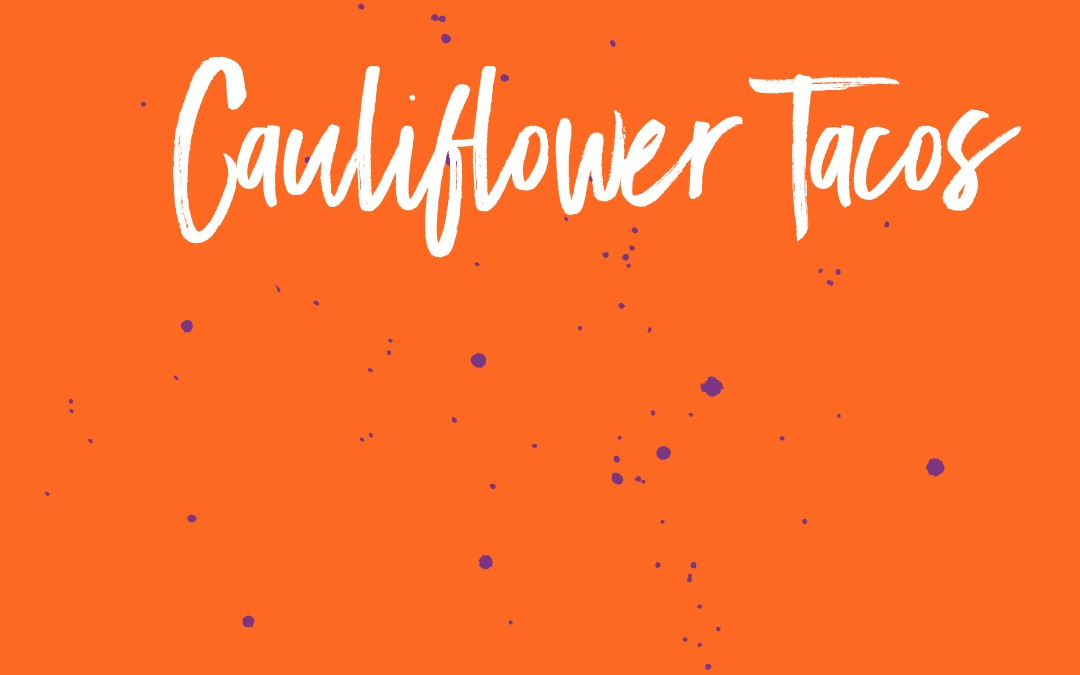 Cauliflower tacos from scratch
